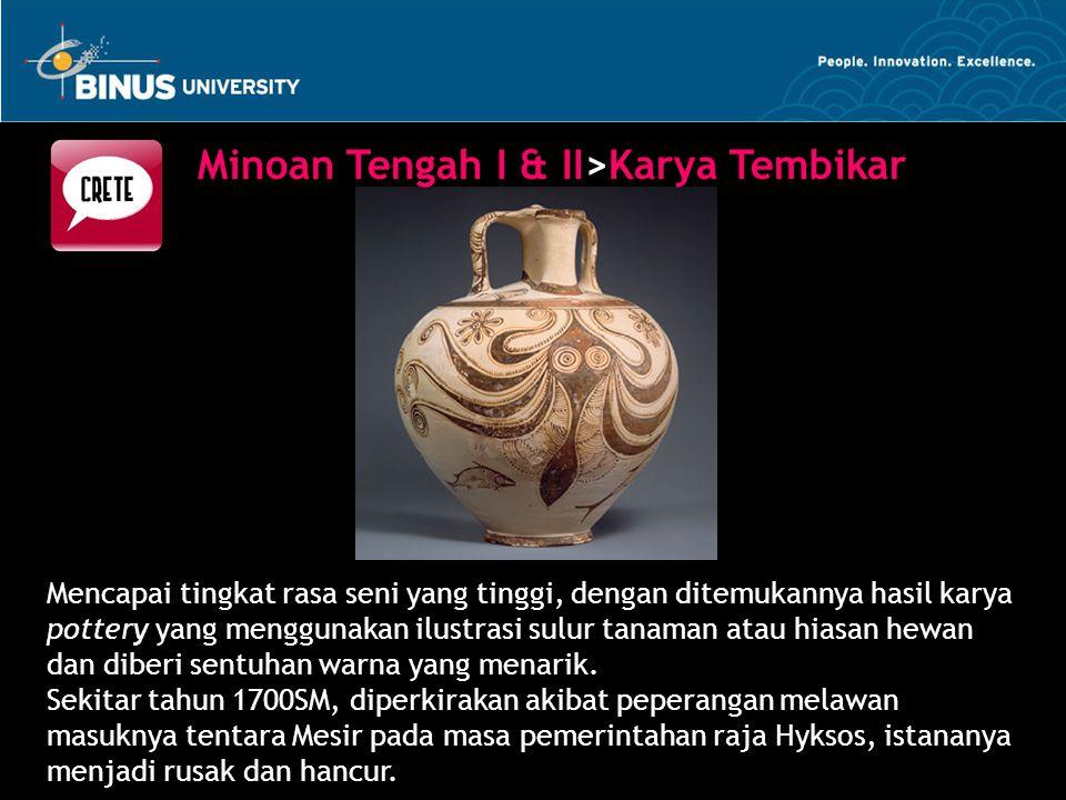 Mencapai tingkat rasa seni yang tinggi, dengan ditemukannya hasil karya pottery yang menggunakan ilustrasi sulur tanaman atau hiasan hewan dan diberi