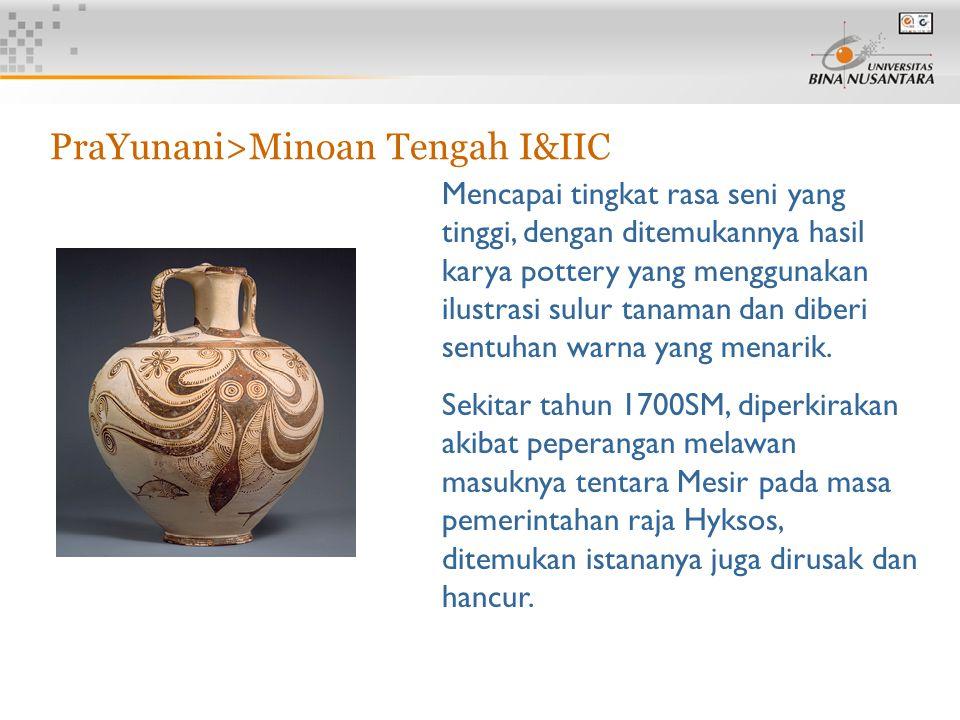 8 Mencapai tingkat rasa seni yang tinggi, dengan ditemukannya hasil karya pottery yang menggunakan ilustrasi sulur tanaman dan diberi sentuhan warna y