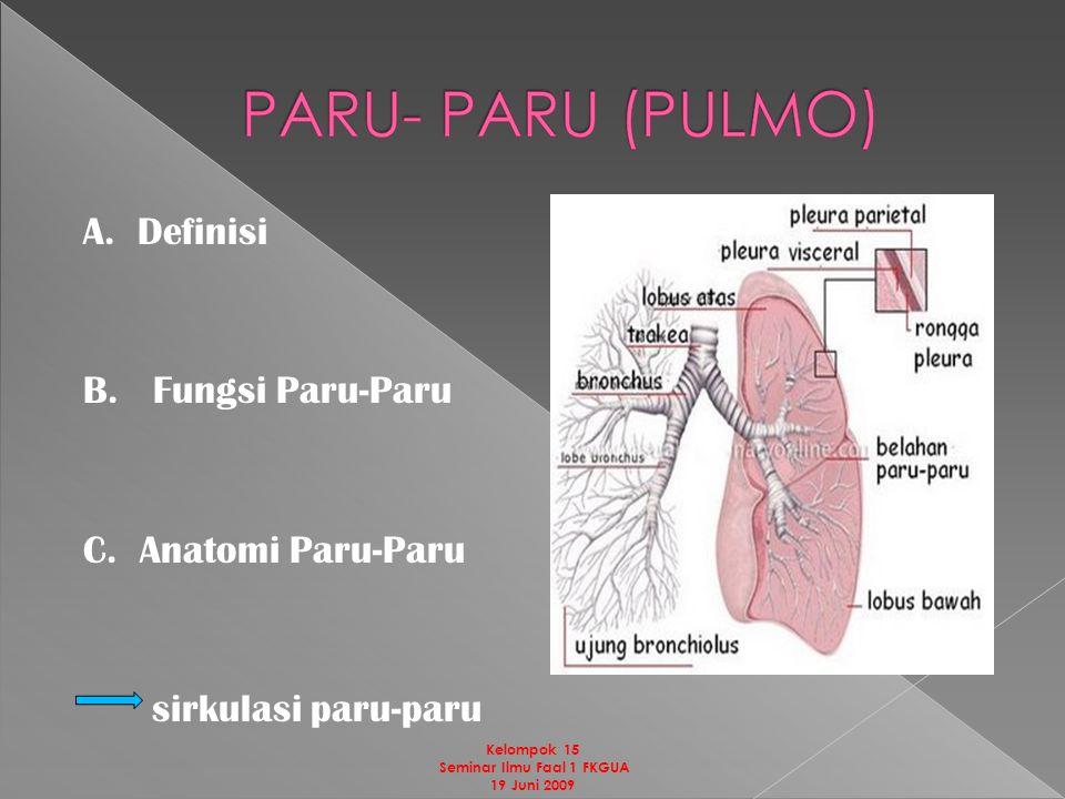 A. Definisi B. Fungsi Paru-Paru C.