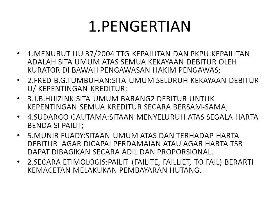 II.KONSEP DASAR KEPAILITAN PASAL 1131 & PASAL 1132 KUH PERDATA,YANG MENYATAKAN BAWA : SEMUA HARTA KEKAYAAN(ASSET) DEBITUR MENJADI AGUNAN BAGI PELAKSANAAN KEWAJIBAN DEBITUR ATAS SEGALA PERIKATAN YG DIBUAT OLEH DEBITUR(PSL 1131); ASSET TERSEBUT DIPERUNTUKKAN BAGI SEMUA KREDITUR KARENA ITU PERLU ADANYA ATURAN MAIN CARA MEBAGI ASSET TSB(PSL 1132).