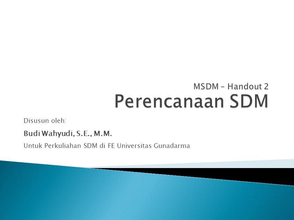  Perencanaan SDM adalah proses sistematis untuk meramalkan permintaan (demand) dan penawaran (supply) SDM di masa depan.