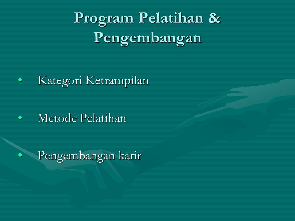 Program Pelatihan & Pengembangan Kategori KetrampilanKategori Ketrampilan Metode PelatihanMetode Pelatihan Pengembangan karirPengembangan karir