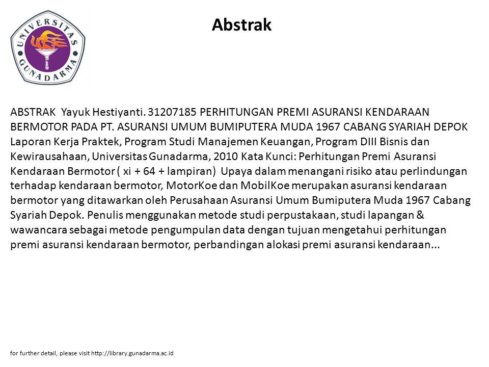 Abstrak ABSTRAK Yayuk Hestiyanti. 31207185 PERHITUNGAN PREMI ASURANSI KENDARAAN BERMOTOR PADA PT. ASURANSI UMUM BUMIPUTERA MUDA 1967 CABANG SYARIAH DE