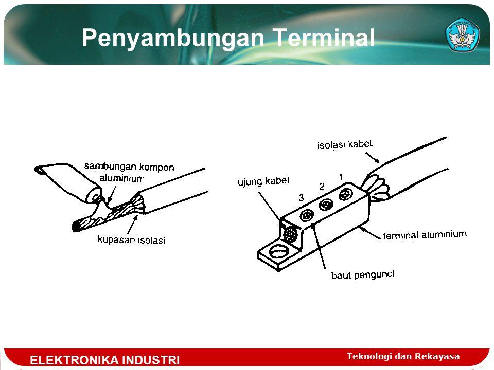 Teknologi dan Rekayasa Penyambungan Terminal ELEKTRONIKA INDUSTRI