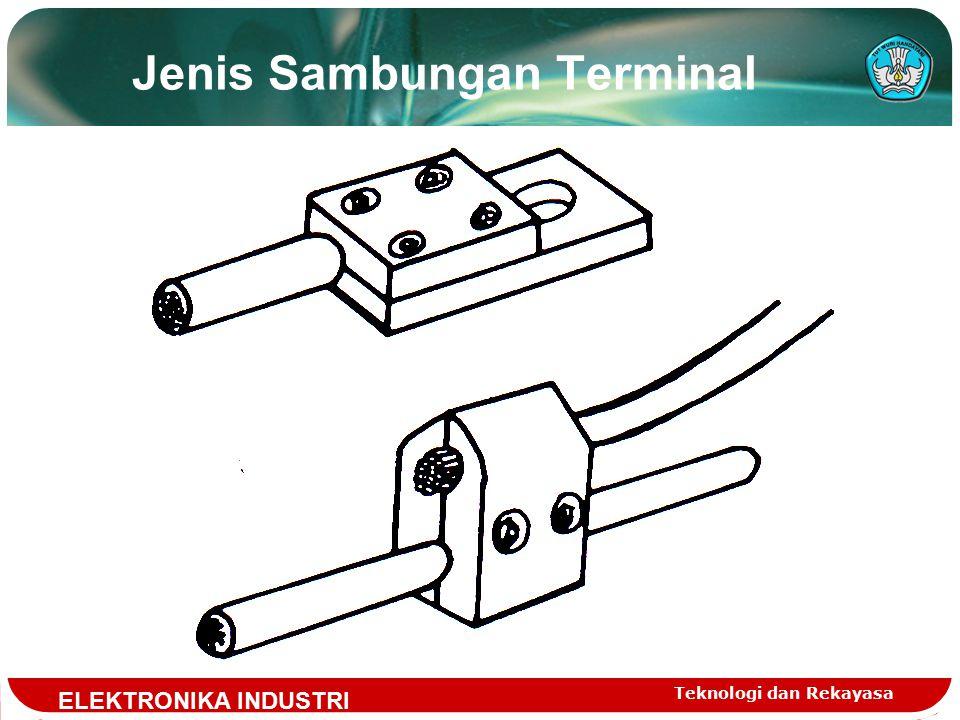 Teknologi dan Rekayasa Jenis Sambungan Terminal ELEKTRONIKA INDUSTRI