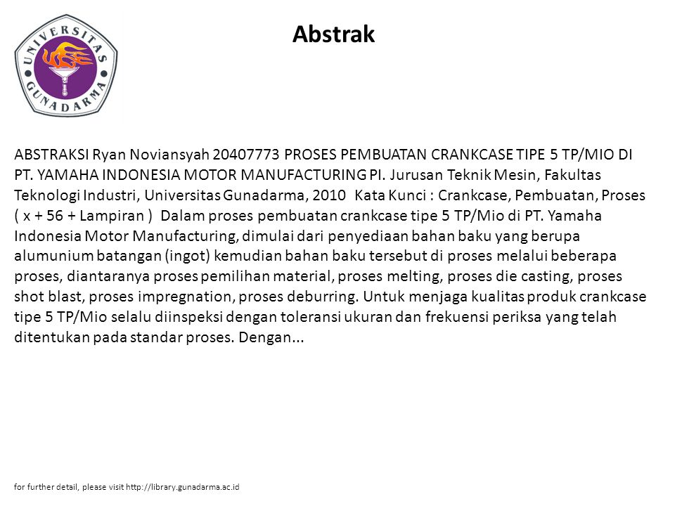 Abstrak ABSTRAKSI Ryan Noviansyah 20407773 PROSES PEMBUATAN CRANKCASE TIPE 5 TP/MIO DI PT. YAMAHA INDONESIA MOTOR MANUFACTURING PI. Jurusan Teknik Mes