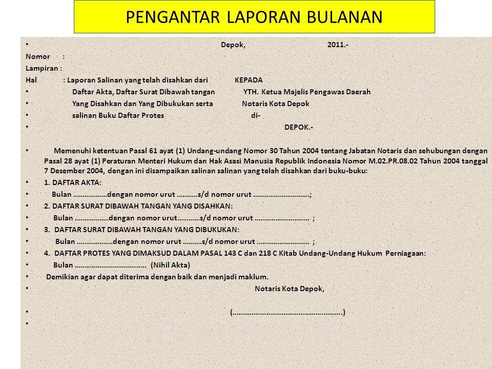 Depok, 2011.- Nomor : Lampiran : Hal : Laporan Salinan yang telah disahkan dari KEPADA Daftar Akta, Daftar Surat Dibawah tangan YTH.