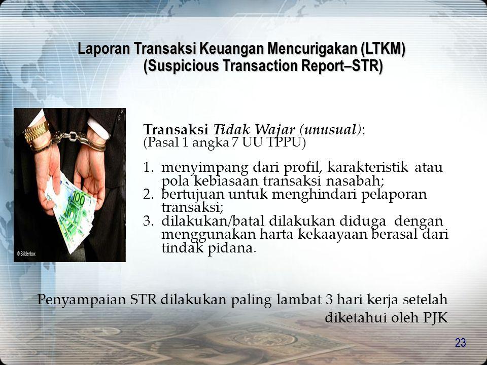 22 Sumber Informasi PPATK 1.Laporan Penyedia Jasa Keuangan: – Laporan Transaksi Keuangan Mencurigakan (Pasal 13); – Laporan Transaksi Keuangan Tunai (