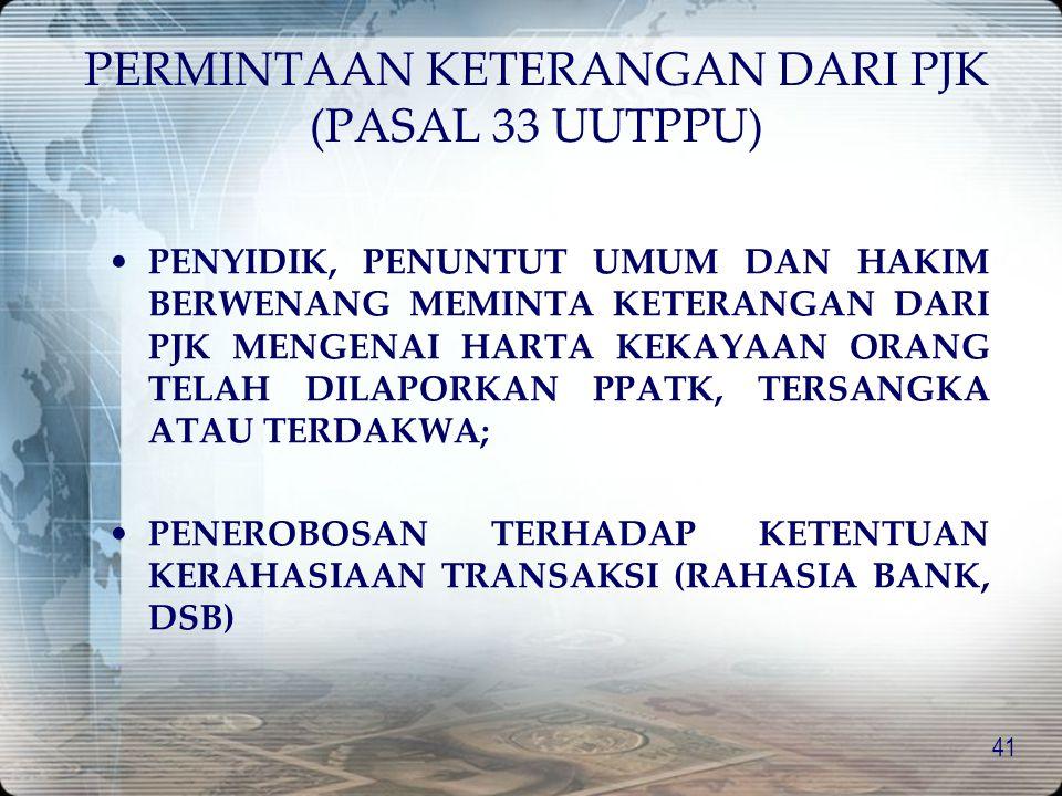 40 PERLUASAN ALAT BUKTI (PASAL 38 UU TPPU) ALAT BUKTI SEBAGAIMANA DIMAKSUD DALAM HUKUM ACARA PIDANA (PASAL 184 KUHAP); ALAT BUKTI LAIN BERUPA INFORMAS