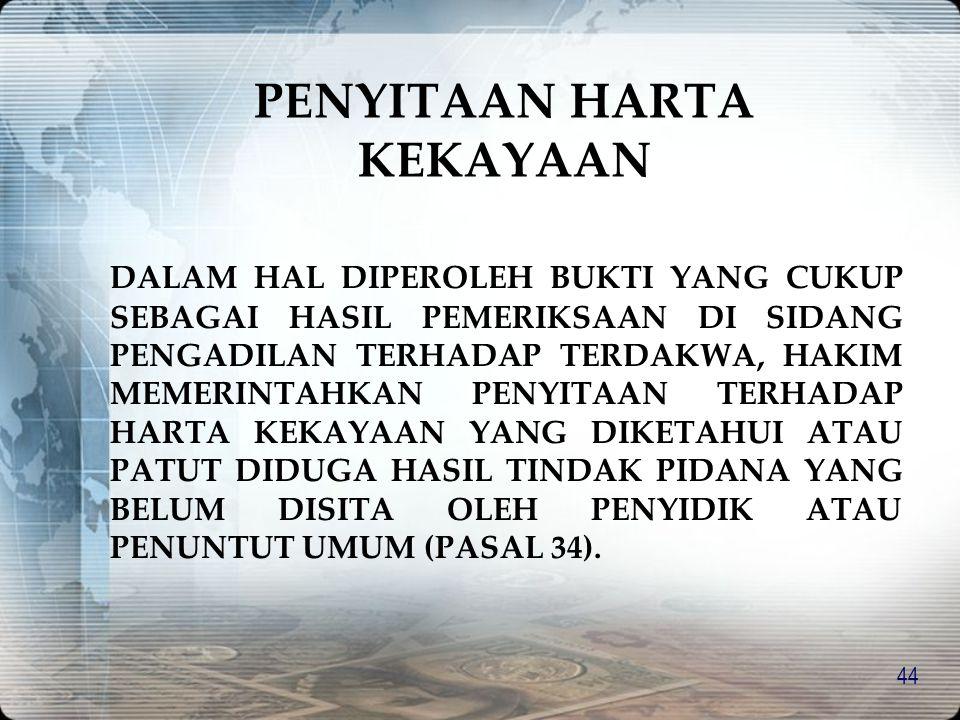 43 PROSEDUR PERMINTAAN KETERANGAN DARI PJK (LANJUTAN…) SURAT PERMINTAAN UNTUK MEMPEROLEH KETERANGAN HARUS DITANDATANGANI OLEH: 1. 1.KAPOLRI ATAU KEPAL
