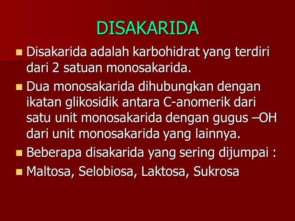 DISAKARIDA Disakarida adalah karbohidrat yang terdiri dari 2 satuan monosakarida.