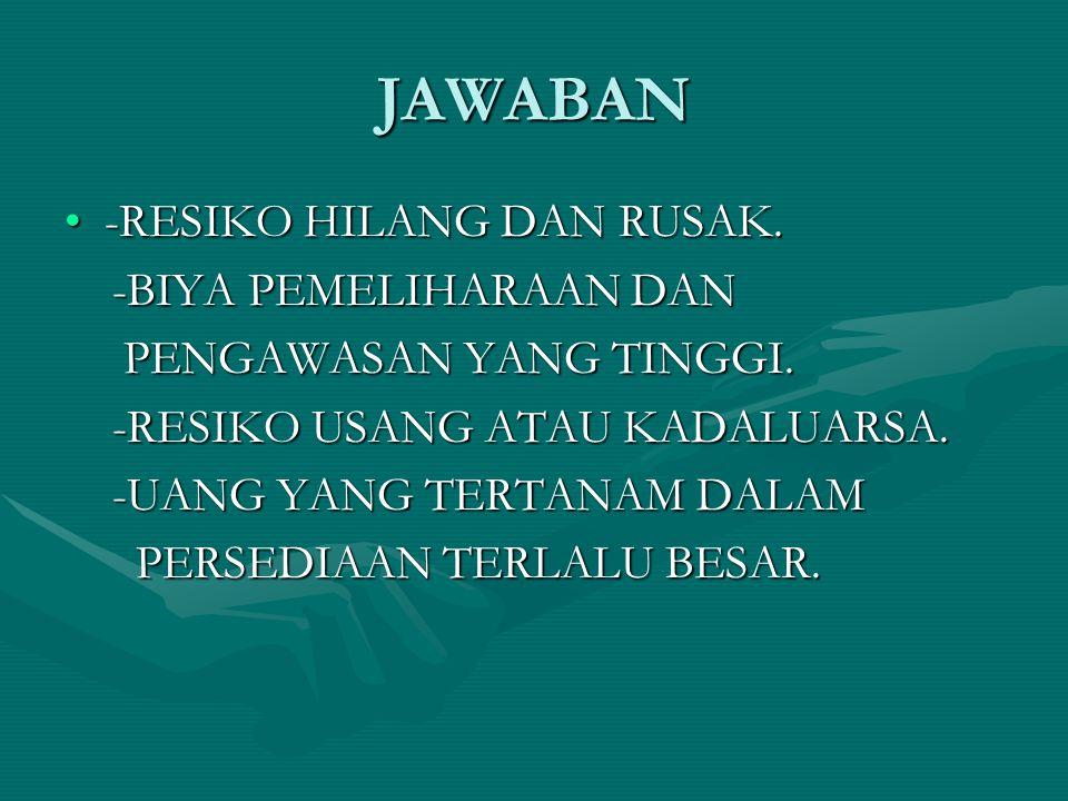 JAWABAN -RESIKO HILANG DAN RUSAK.-RESIKO HILANG DAN RUSAK.
