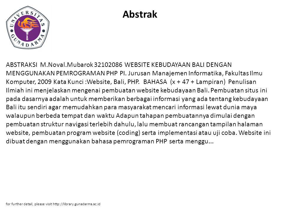 Abstrak ABSTRAKSI M.Noval.Mubarok 32102086 WEBSITE KEBUDAYAAN BALI DENGAN MENGGUNAKAN PEMROGRAMAN PHP PI. Jurusan Manajemen Informatika, Fakultas Ilmu