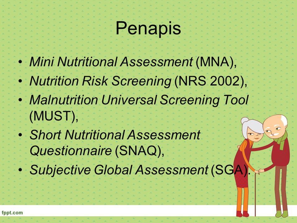 Penapis Mini Nutritional Assessment (MNA), Nutrition Risk Screening (NRS 2002), Malnutrition Universal Screening Tool (MUST), Short Nutritional Assess