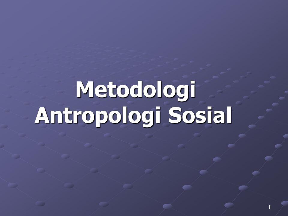 1 Metodologi Antropologi Sosial