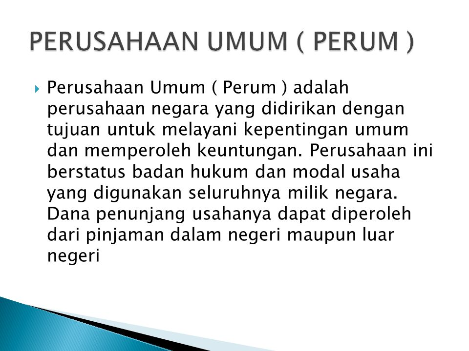  Macam – macam Persero di Indonesia : Di Indonesia sendiri yang sudah menjadi Persero adalah PT. PP ( Pembangunan Perumahan ). PT Bank BNI Tbk, PT Ki