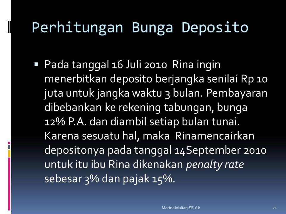 Perhitungan Bunga Deposito  Pada tanggal 16 Juli 2010 Rina ingin menerbitkan deposito berjangka senilai Rp 10 juta untuk jangka waktu 3 bulan. Pembay