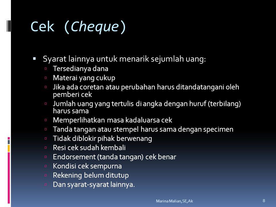 Cek (Cheque)  Syarat lainnya untuk menarik sejumlah uang:  Tersedianya dana  Materai yang cukup  Jika ada coretan atau perubahan harus ditandatang
