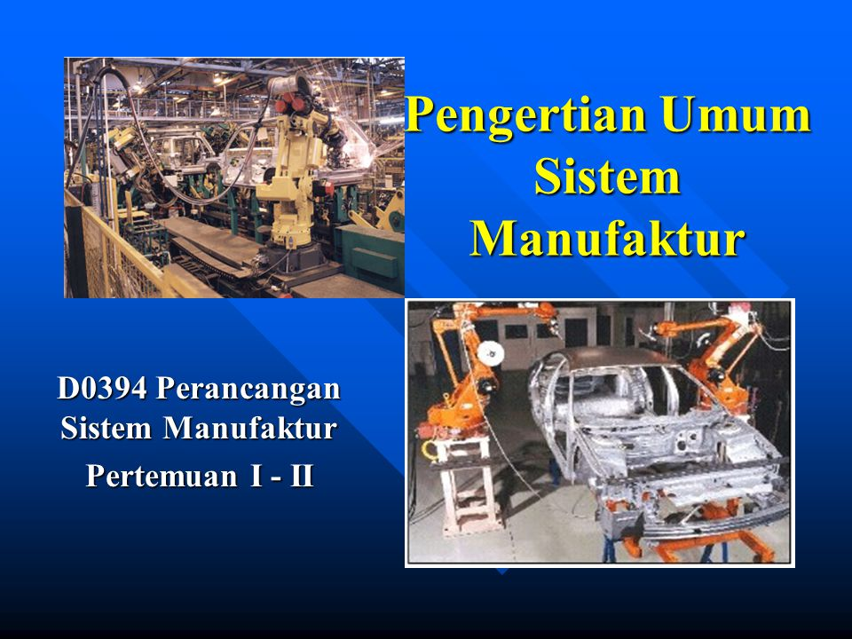 Manufacturing System Operation Operation Decomposition – – Planning » »Deciding what to do – –Scheduling » »Deciding when to do what you planned – –Execution » »Carrying out the planned tasks according to the schedule Hierarchical System Structure – –Shop – –Workstation – –Equipment