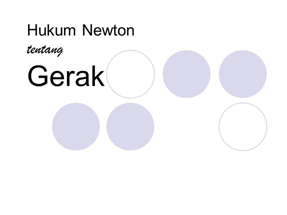 Hukum Newton tentang Gerak
