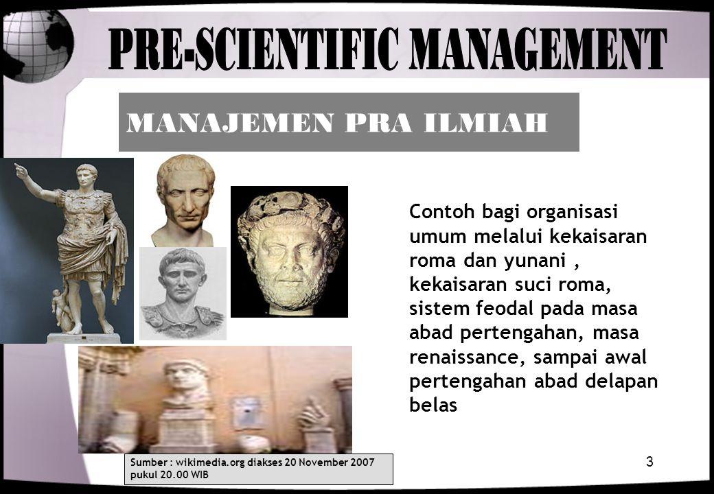 3 Contoh bagi organisasi umum melalui kekaisaran roma dan yunani, kekaisaran suci roma, sistem feodal pada masa abad pertengahan, masa renaissance, sa