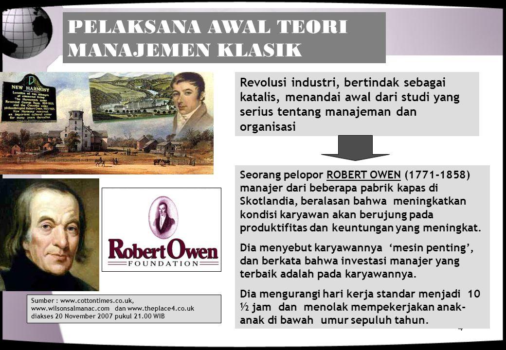 4 Revolusi industri, bertindak sebagai katalis, menandai awal dari studi yang serius tentang manajeman dan organisasi Seorang pelopor ROBERT OWEN (177