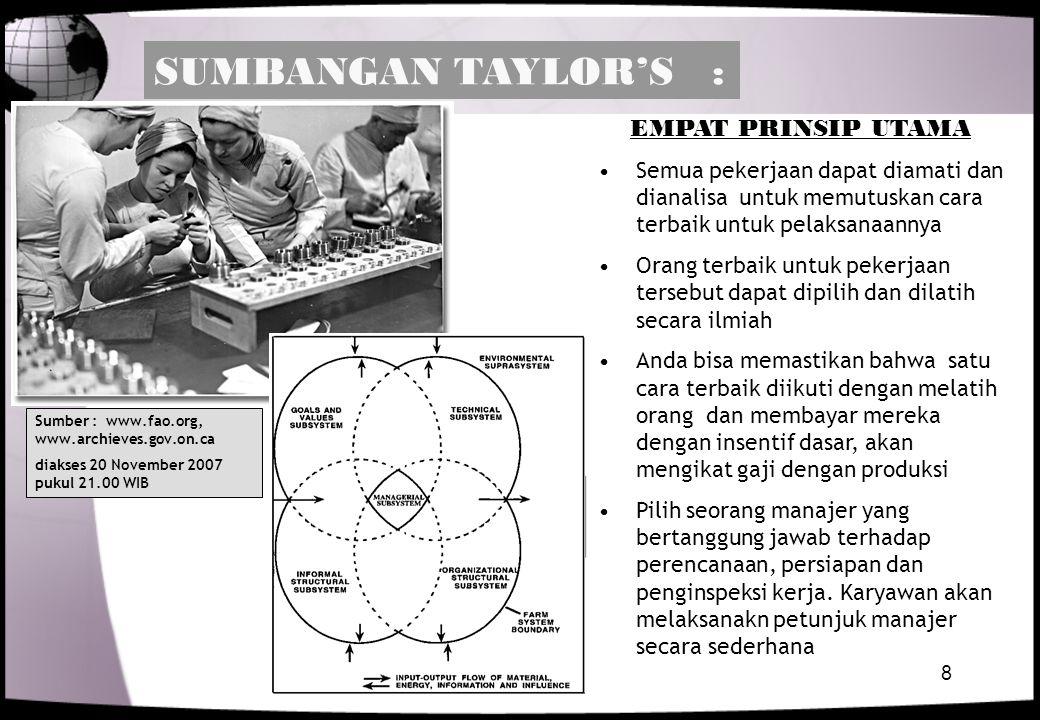 8 EMPAT PRINSIP UTAMA Semua pekerjaan dapat diamati dan dianalisa untuk memutuskan cara terbaik untuk pelaksanaannya Orang terbaik untuk pekerjaan ter