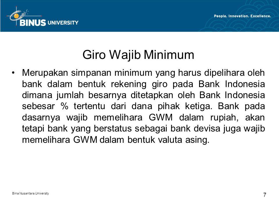 Giro Wajib Minimum Merupakan simpanan minimum yang harus dipelihara oleh bank dalam bentuk rekening giro pada Bank Indonesia dimana jumlah besarnya di