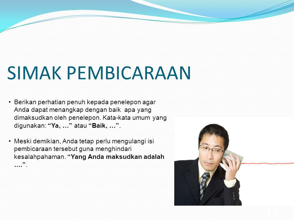 12 … Untuk melakukan panggilan ke penelepon Selamat pagi/siang/malam (menyambut hari) … saya Ganesha (memperkenalkan diri) dari LPK Yogyakarta(memperkenalkan perusahaan) … saya ingin … (mengidentifikasikan tujuan)?