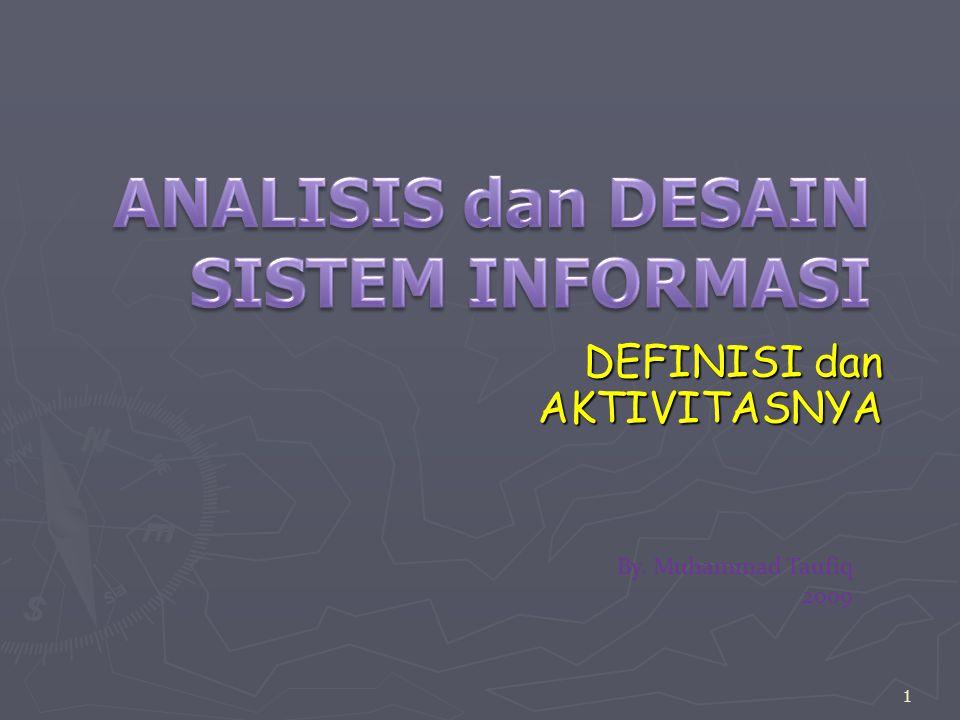 ANALIS SISTEM & PERANNYA ► Analis sistem adalah mediator antara ► Analis sistem adalah agent of change PEMILIK PEMAKAI PERANCANG PEMBANGUN AS