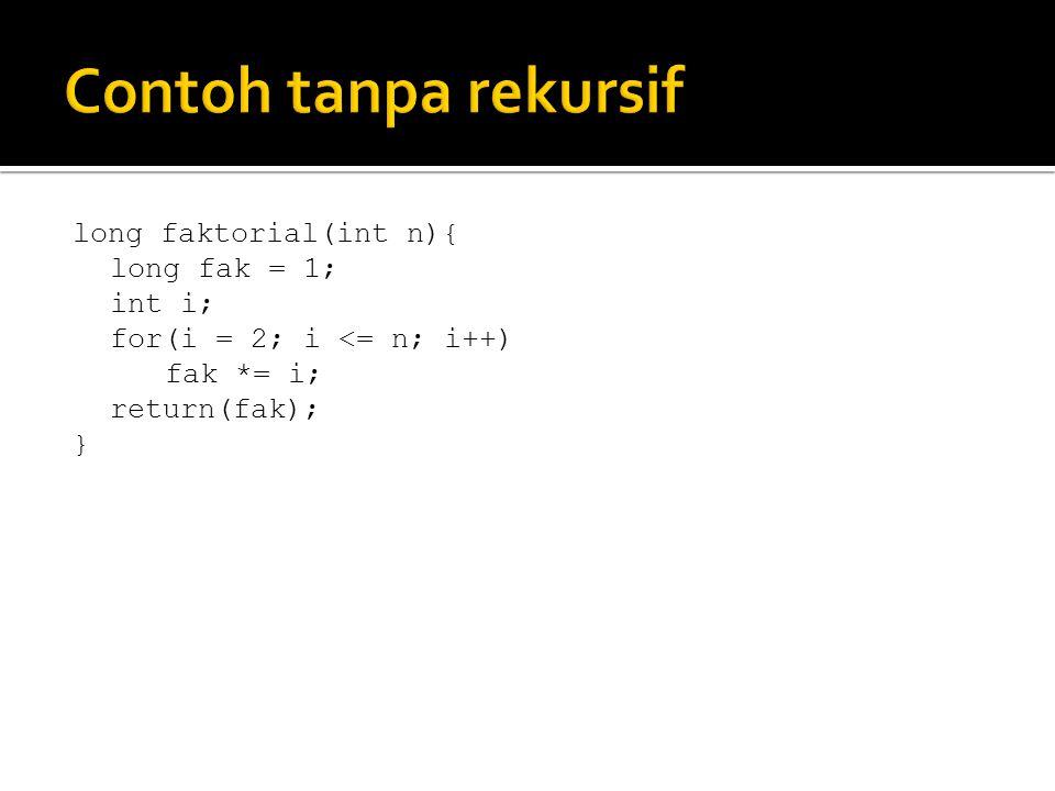 long faktorial(int n){ long fak = 1; int i; for(i = 2; i <= n; i++) fak *= i; return(fak); }