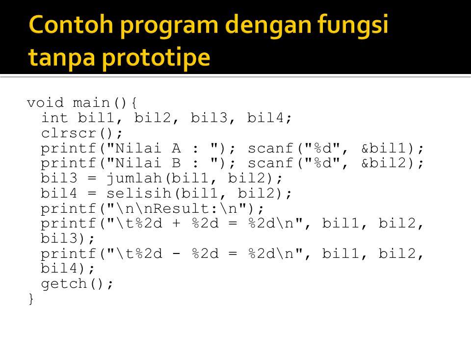 void main(){ int bil1, bil2, bil3, bil4; clrscr(); printf(