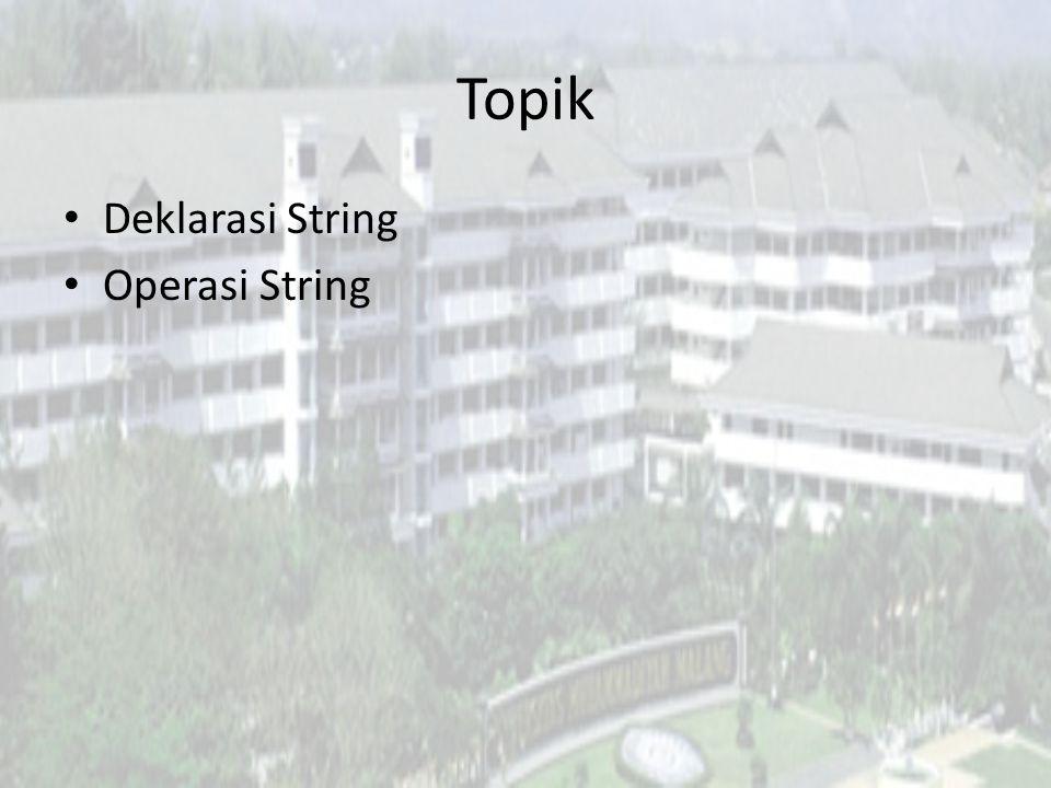 Definisi String String didefinisikan sebagai array of character Contoh deklarasi : – Sebuah string sepanjang 50 karakter dideklarasikan sebagai char name[50] Karakter terakhir dari elemen string diisi '\0' atau null Untuk menuliskan string, digunakan format %s 4