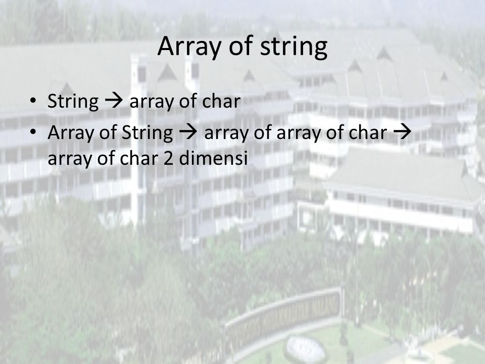 Array of string String  array of char Array of String  array of array of char  array of char 2 dimensi