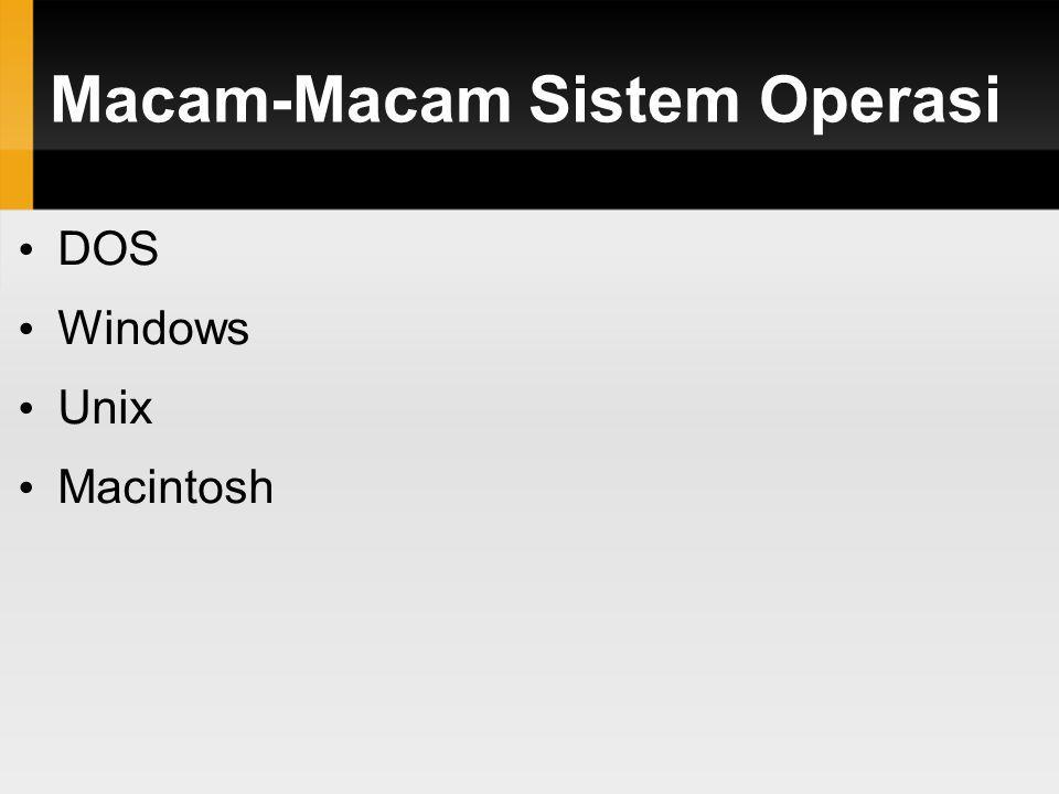 Macam-Macam Sistem Operasi DOS Windows Unix Macintosh