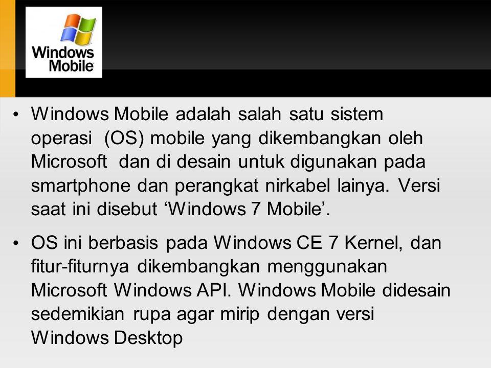 Windows Mobile adalah salah satu sistem operasi (OS) mobile yang dikembangkan oleh Microsoft dan di desain untuk digunakan pada smartphone dan perangk