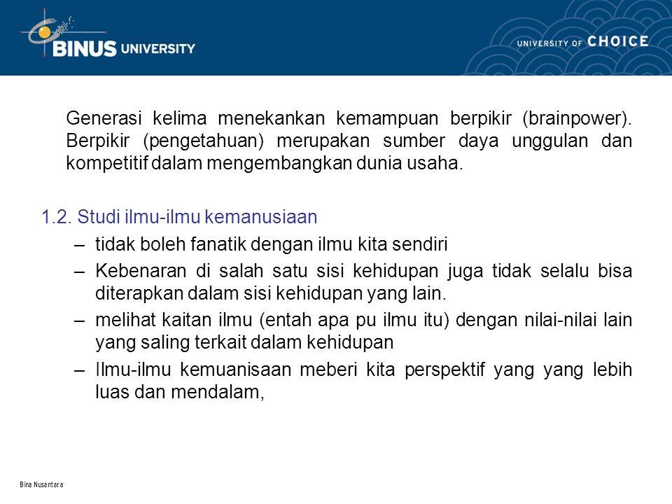 Bina Nusantara Generasi kelima menekankan kemampuan berpikir (brainpower).