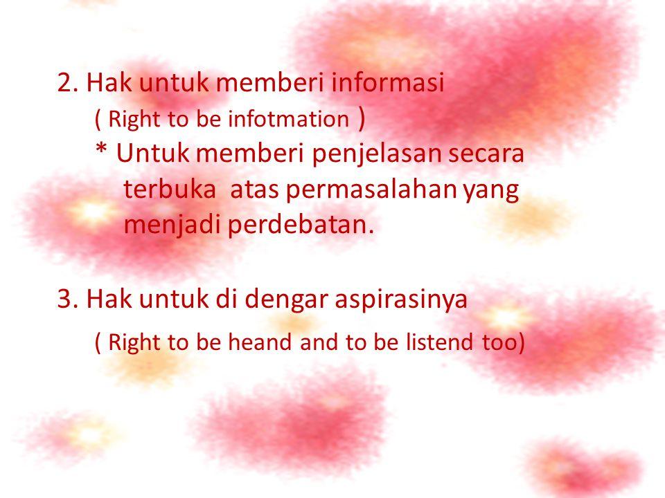 Hak & kebutuhan pemakaian laporan keuangan 1. Hak untuk mengetahui ( Right to know ) * Untuk mengetahui kebijakan pemerintah *Untuk mengetahui keputus