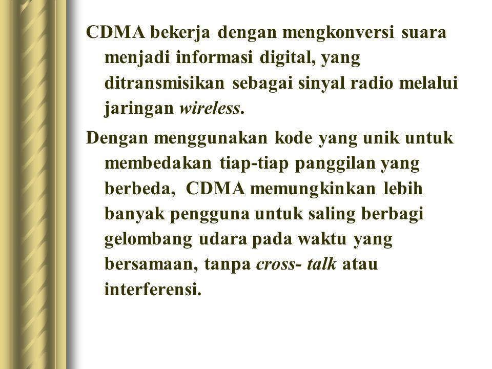 CDMA bekerja dengan mengkonversi suara menjadi informasi digital, yang ditransmisikan sebagai sinyal radio melalui jaringan wireless. Dengan menggunak
