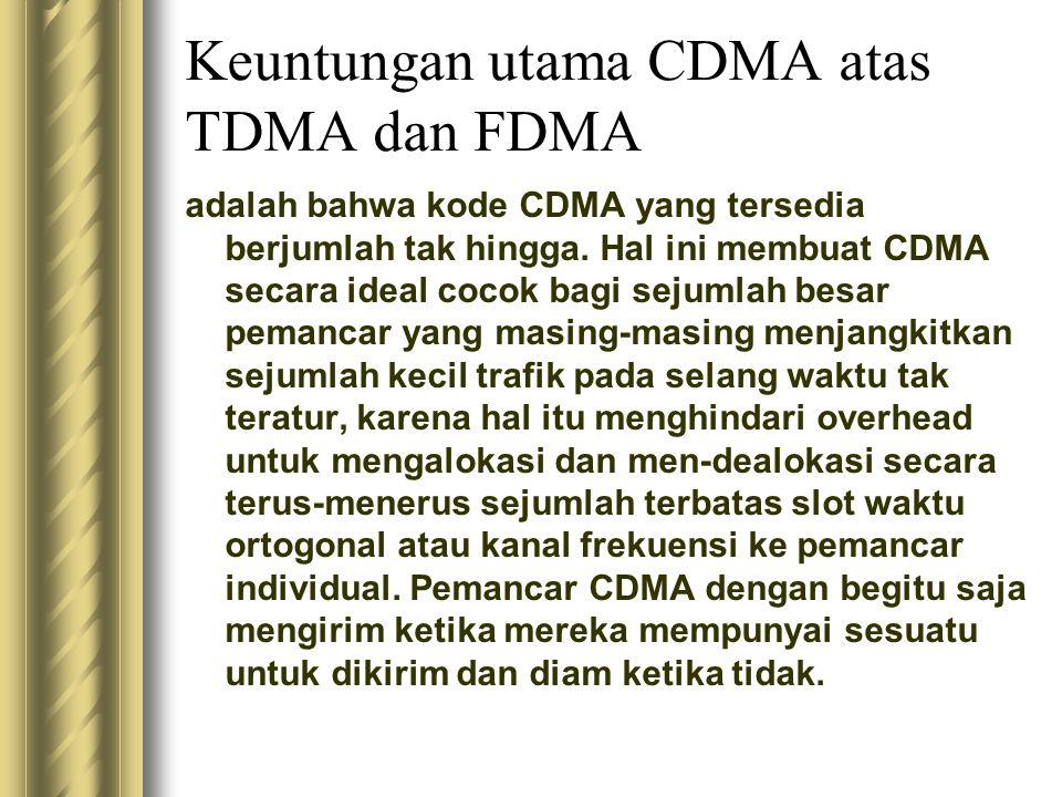 Keuntungan utama CDMA atas TDMA dan FDMA adalah bahwa kode CDMA yang tersedia berjumlah tak hingga. Hal ini membuat CDMA secara ideal cocok bagi sejum
