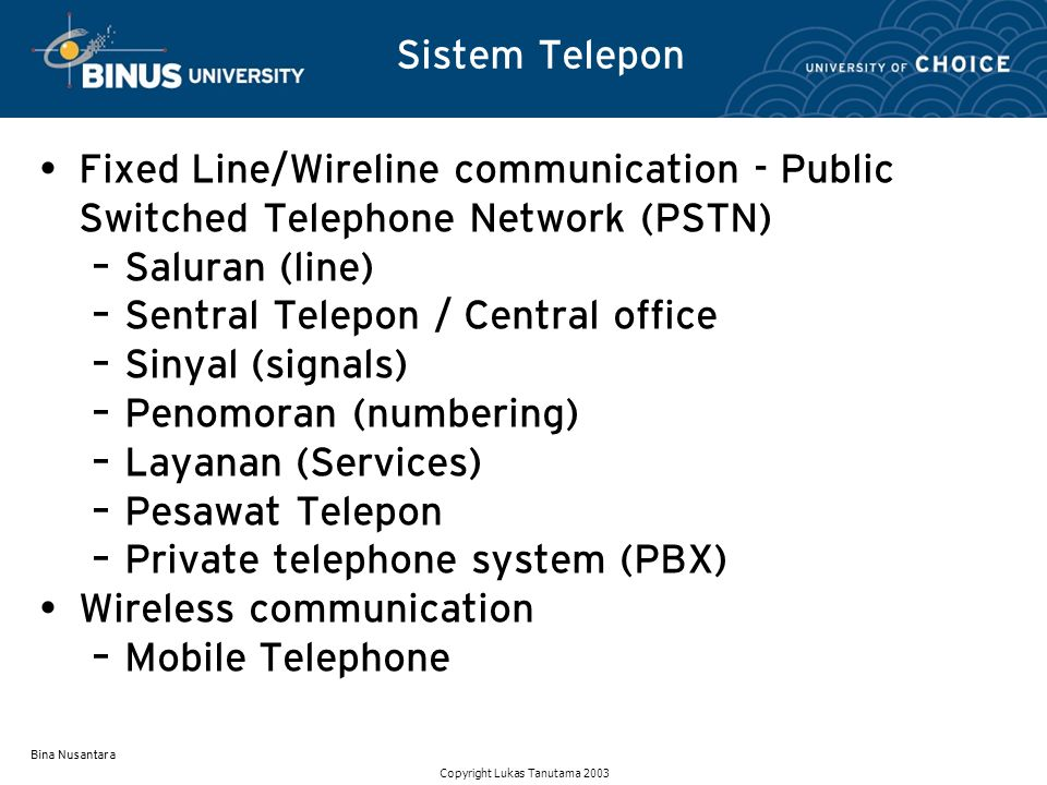 Bina Nusantara Jaringan Akses Kabel Tembaga, Serat Optik, Gelombang Radio Jaringan Transmisi Kabel Tembaga, Serat Optik, Gelombang Radio, Multiplexer Switching Circuit Switch, Packet Switch (Softswitch) Signalling Signaling System #7 (SS#7) Network Management Komponen Fungsional