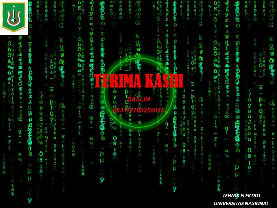 TERIMA KASIH TEHNIK ELEKTRO UNIVERSITAS NASIONAL DASLIM 083112700250016