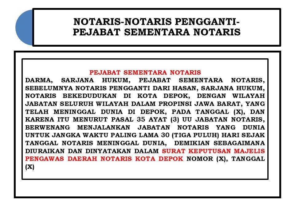 NOTARIS-NOTARIS PENGGANTI- PEJABAT SEMENTARA NOTARIS PEJABAT SEMENTARA NOTARIS DARMA, SARJANA HUKUM, PEJABAT SEMENTARA NOTARIS, SEBELUMNYA NOTARIS PEN