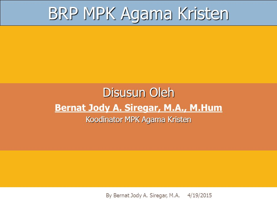 POKOK BAHASAN I DASAR IMAN KRISTEN 4/19/2015By Bernat Jody A.