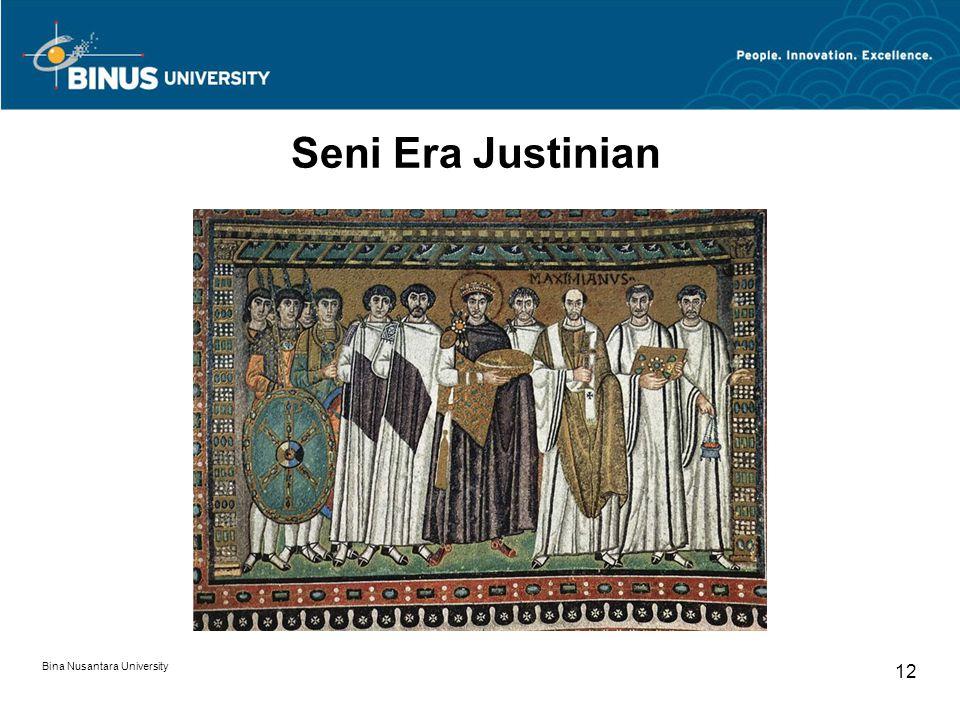 Bina Nusantara University 12 Seni Era Justinian