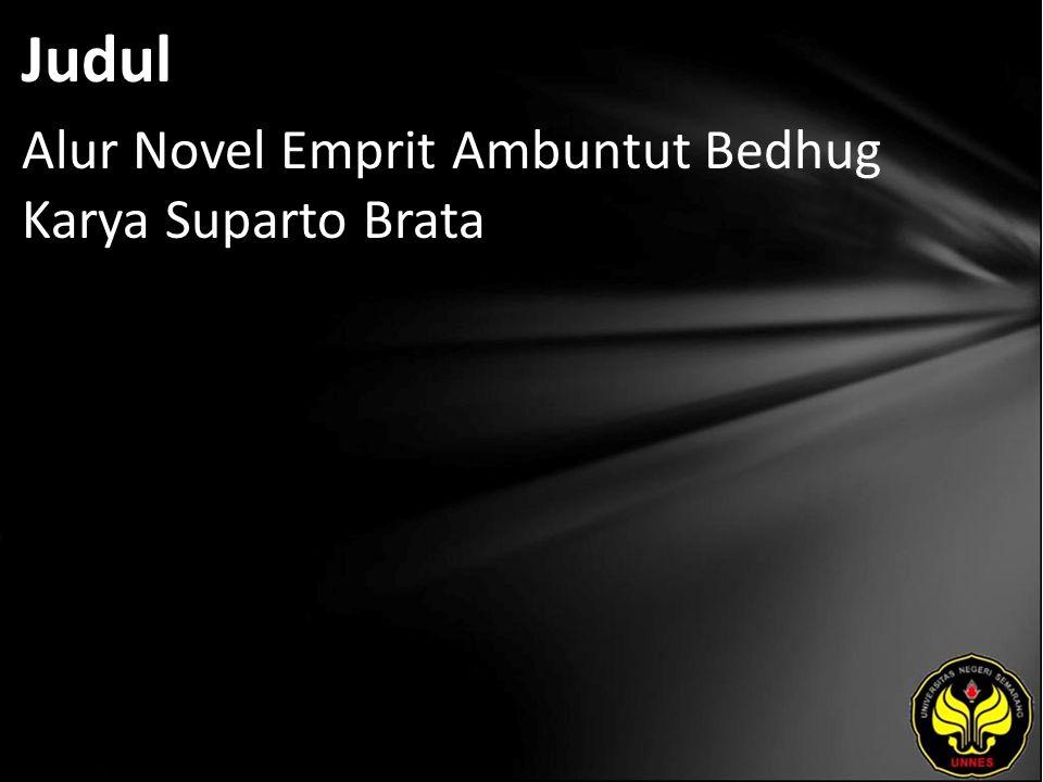 Judul Alur Novel Emprit Ambuntut Bedhug Karya Suparto Brata