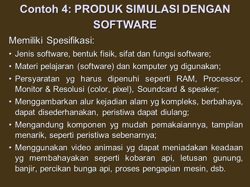 Contoh 3: PRODUK PEMBELAJARAN BERBANTUAN KOMPUTER Memiliki Spesifikasi : Jenis software, bentuk fisik, sifat software, fungsiJenis software, bentuk fi