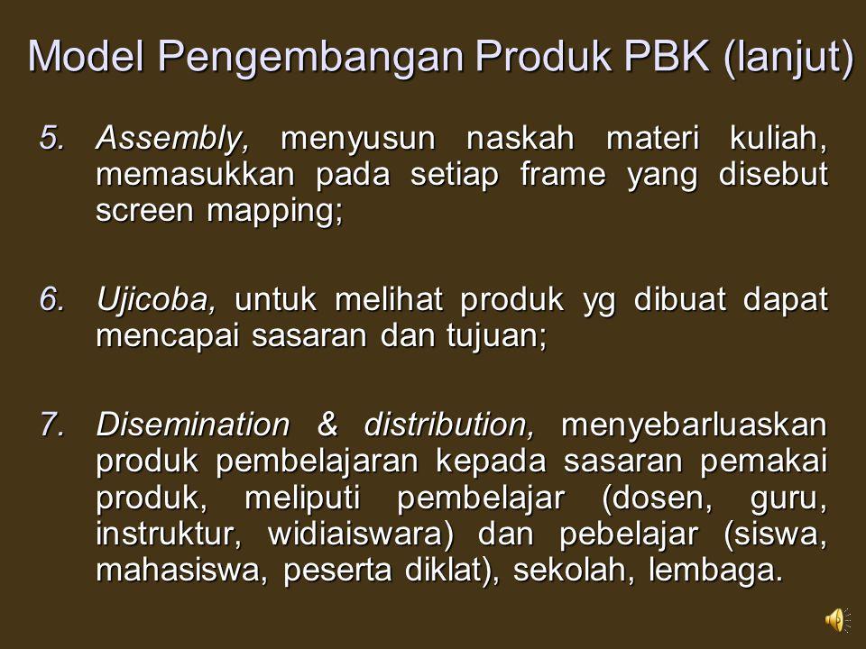 Contoh: Model Pengembangan Produk PBK Melibatkan 6 tahap 1.Concept, Identifikasi masalah, rumusan tujuan, analisis kebutuhan belajar, karakteristik si