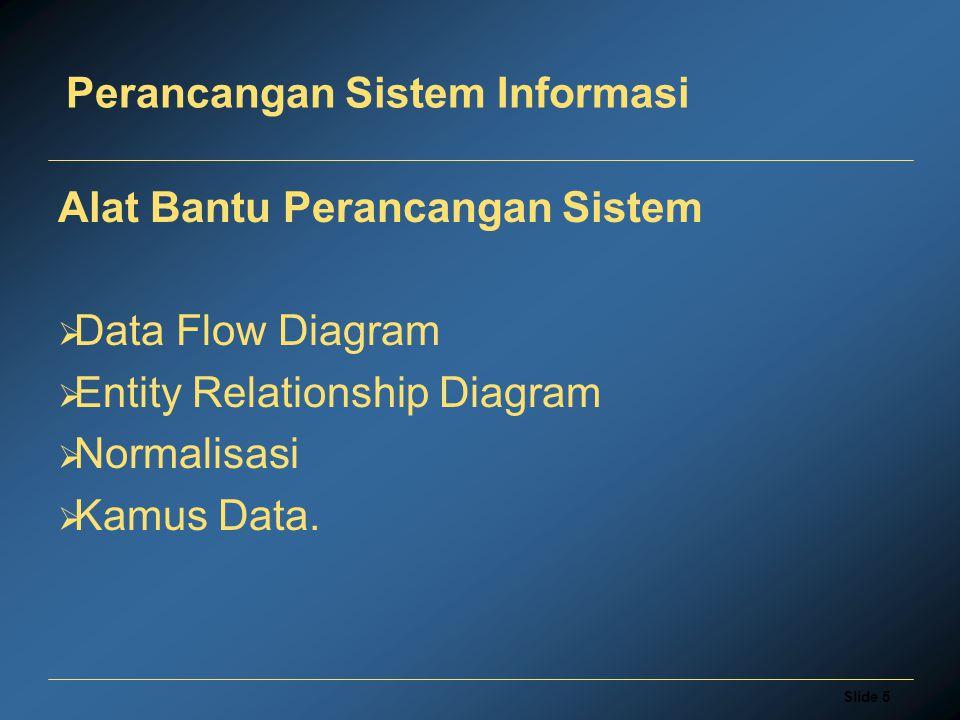 Slide 26 Perancangan Sistem Informasi  Atribut adalah karakteristik dari entitas atau relationship yang menyediakan panjelasan detail tentang entitas atau relationship tersebut.