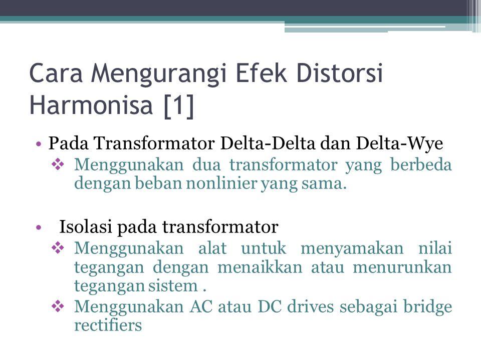Cara Mengurangi Efek Distorsi Harmonisa [1] Pada Transformator Delta-Delta dan Delta-Wye  Menggunakan dua transformator yang berbeda dengan beban non